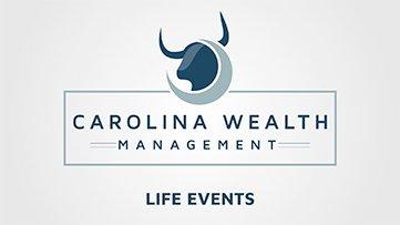 Carolina Wealth Management Life Events